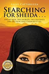 Searching for Sheida . . .: Two Women. Two Worlds. Two Destinies. One Decision That Changed It All. (English Edition) Format Kindle