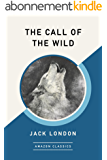 The Call of the Wild (AmazonClassics Edition) (English Edition)