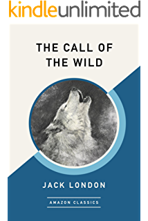 The Call Of The Wild White Fang Adventure Classics Of The American North Ebook London Jack Amazon Co Uk Kindle Store