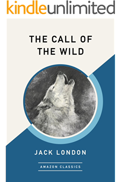 The Call Of The Wild Amazonclassics Edition Ebook London Jack Amazon In Kindle Store