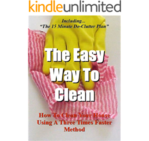 The Easy Way To Clean How To Clean Your House Using A Three Times Faster Method Including The 15 Minute De Clutter Plan House Cleaning Decluttering And Organizing Made Easy Book 2,Beautiful Flower Images Free