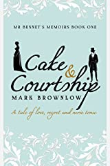 Cake and Courtship (Mr Bennet's Memoirs Book 1) Kindle Edition