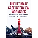 The Ultimate Case Interview Workbook: Exclusive Cases and Problems for Interviews at Top Consulting Firms (English Edition)