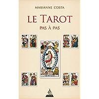 Le tarot pas à pas : Iconographie, histoire, interprétation, lecture,