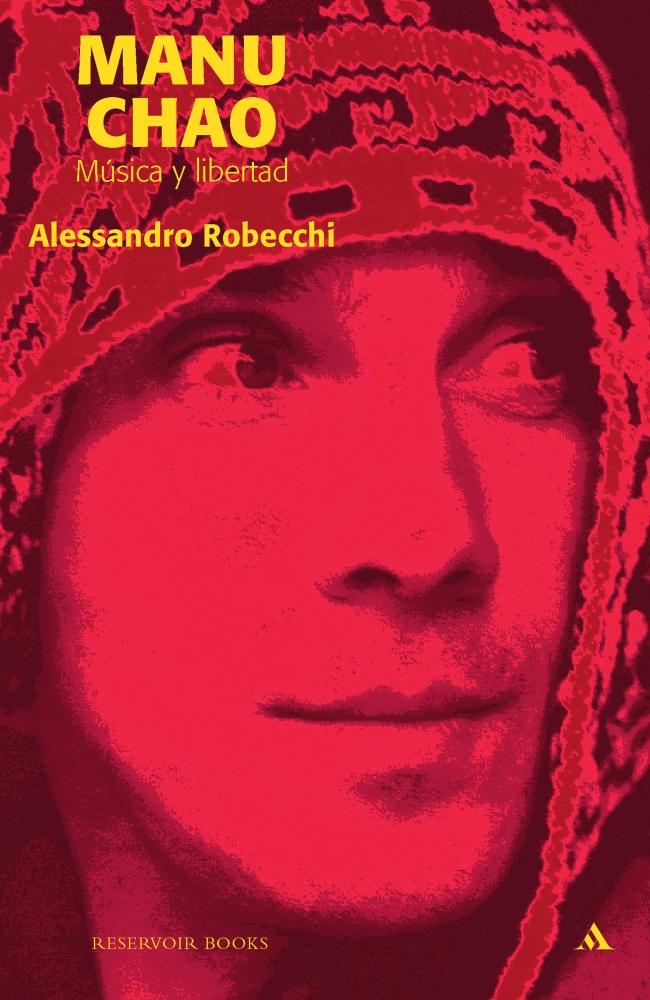 Manu Chao: Música y libertad (RESERVOIR BOOKS) por Alessandro Robecchi