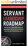 Servant Leadership Roadmap: Master the 12 Core Competencies of Management Success with Leadership Qualities and Interpersonal Skills (Clinical Minds Leadership Development Series) (English Edition)