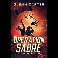 Operation Sabre: A Paul Fox Spy Adventure