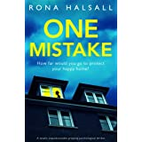 One Mistake: A totally unputdownable gripping psychological thriller (English Edition)