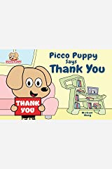 Picco Puppy Says Thank You: Gratitude Book for Kids, Children, Preschoolers, Kindergarteners, Boys & Girls. (English Edition) Kindle Ausgabe