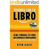 Cómo publicar un libro sin editoriales chupasangre: Guía de 7 pasos para autopublicar un libro en Amazon (Triunfa con tu libr