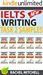 Ielts Writing Task 2 Samples: Over 450 High-Quality Model Essays for Your Reference to Gain a High Band Score 8.0+ In 1 Week