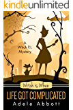 Witch Is When Life Got Complicated (A Witch P.I. Mystery Book 2) (English Edition)