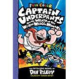 Captain Underpants and the Wrath of the Wicked Wedgie Woman: Color Edition (Captain Underpants #5) (Color Edition)
