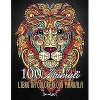 100 Animali – Libro da colorare con Mandala: Libro da colorare per Adulti con più di 100 pagine da colorare con…