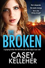 The Broken: A gripping thriller that will have you on the edge of your seat (Byrne Family Trilogy Book 2) Kindle Edition