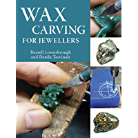 Wax Carving for Jewellers (English Edition)