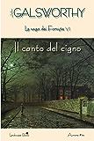 Il canto del cigno: La saga dei Forsyte VI (Aurora Vol. 34)