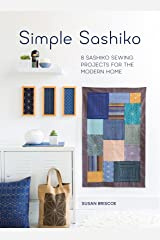 Simple Sashiko: 8 Sashiko Sewing Projects for the Modern Home Taschenbuch