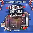 The BIG Metric Ninja Foodi Cookbook - Print Replica: Over 160 recipes using European measurements, set out exactly like in th
