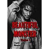 Beautiful Monster - Tome 1 (Dark Bully Romance)