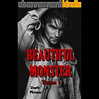 Beautiful Monster - Tome 1 (Dark Romance)