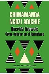 Querida Ijeawele. Cómo educar en el feminismo Versión Kindle