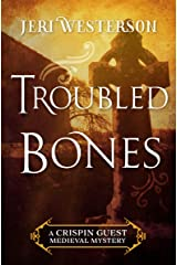 Troubled Bones (The Crispin Guest Medieval Mysteries) Kindle Edition