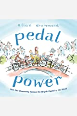 Pedal Power: How One Community Became the Bicycle Capital of the World Hardcover