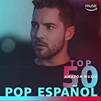 Top 50 Amazon Music: Pop español