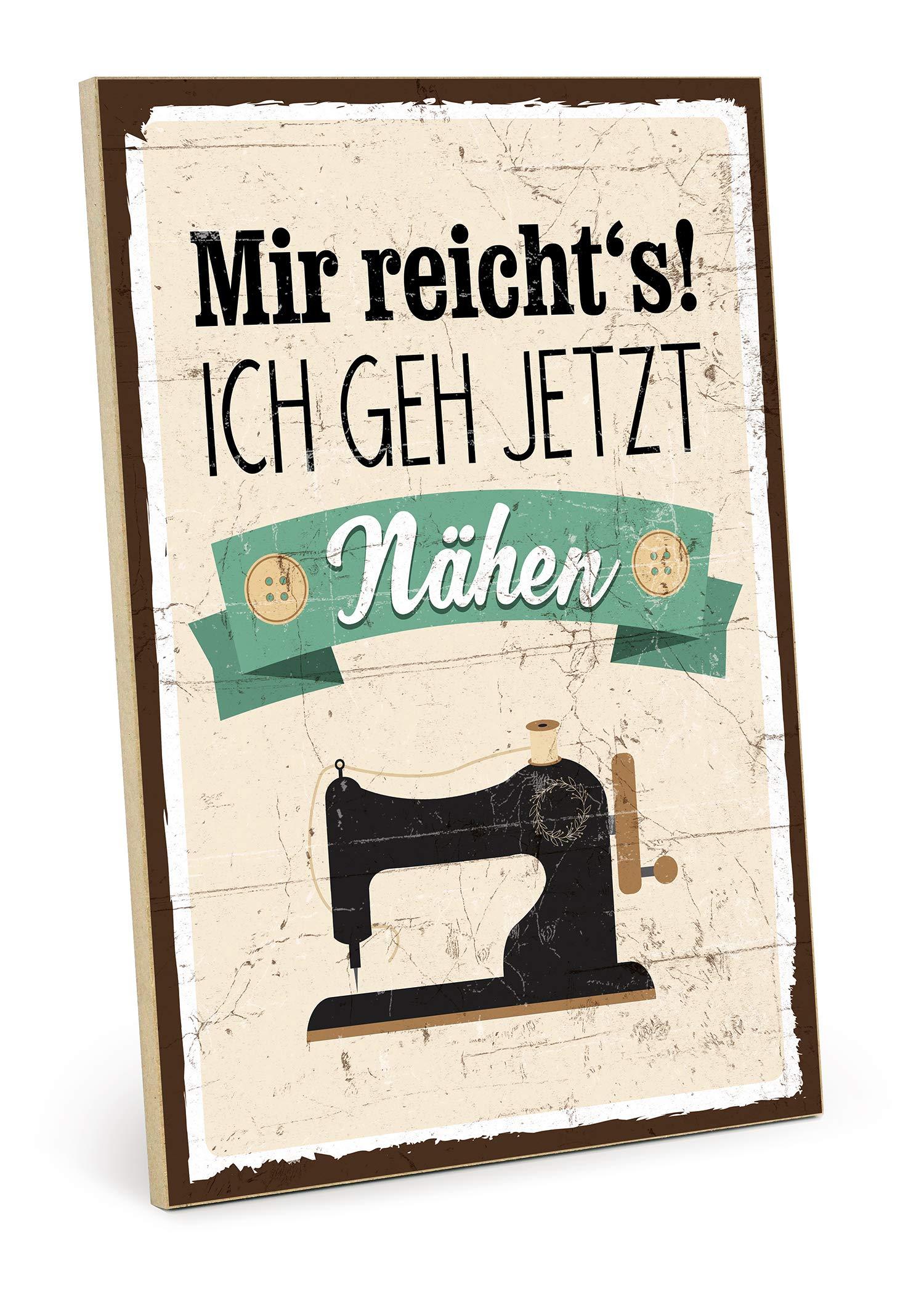TypeStoff Holzschild mit Spruch – Mir reichts ich GEH nähen – Schild, Bild im Vintage-Look mit Zitat als Geschenk und…