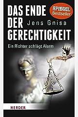Das Ende der Gerechtigkeit: Ein Richter schlägt Alarm Hardcover