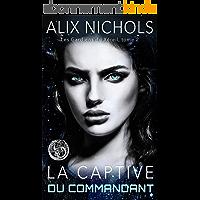 La captive du commandant: Romance fantastique bit-lit (Les Gardiens du Xéreil, t. 2)