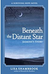 Beneath the Distant Star: Jasmine's Story (Surviving Hope Book 3) Kindle Edition
