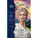 Caroline's Love (Mail Order Brides of Hickory Stick Book 1)