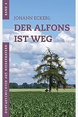 Der Alfons ist weg (Dorfgeschichten aus Niederbayern 4) Kindle Ausgabe