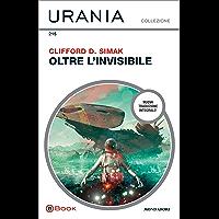 Oltre l'invisibile (Urania)