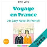 Voyage en France (Trip to France): Learn French with Stories
