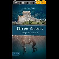 Three Sisters - Tome 1- Le gardien des lochs I: Une romance au coeur des légendes écossaises.
