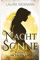 NACHTSONNE - Flucht ins Feuerland (Die Nachtsonne Chroniken 1) Kindle Ausgabe