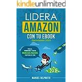 Lidera Amazon con tu ebook (optimizado 2020): Publica, promociona y genera ingresos pasivos partiendo de cero