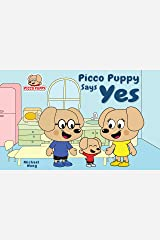 Picco Puppy Says Yes: Moral Story for Kids, Children, Preschoolers, Kindergarteners, Boys & Girls. (English Edition) Kindle Ausgabe