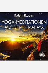 Yoga-Meditationen aus dem Himalaya: Tiefenentspannung und Energie tanken durch sanfte Atemarbeit, Meditationsübungen aus der Tradition des tibetischen Yoga Audio CD