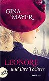 Leonore und ihre Töchter: Roman