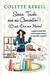 Senza Tacchi non mi Concentro! (Italian Edition) Kindle Edition