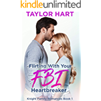Flirting with Your FBI Heartbreaker: Sweet, Christian Romance (Knight Brother Romances Book 1) (English Edition)