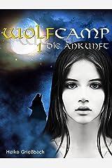 Wolfcamp: 1 Die Ankunft Kindle Ausgabe
