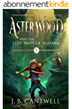 Aster Wood and the Lost Maps of Almara (Book 1) (English Edition)