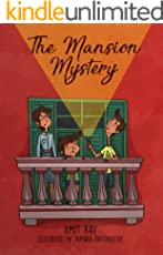 The Mansion Mystery: A Detective Story About... (whoops - almost gave it away! Let's just say it's a children's mystery for preteen boys and girls, ages 9-12) (The Sen Kids)