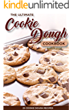 The Ultimate Cookie Dough Cookbook - 25 Cookie Dough Recipes: Recipes That Will Leave Your Mouth Watering