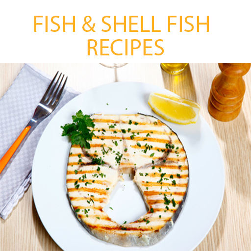 Fish And Shell-Fish Recipes : Collection of Over 150 Delicious Easy To Cook Fish And Shell-Fish Recipes